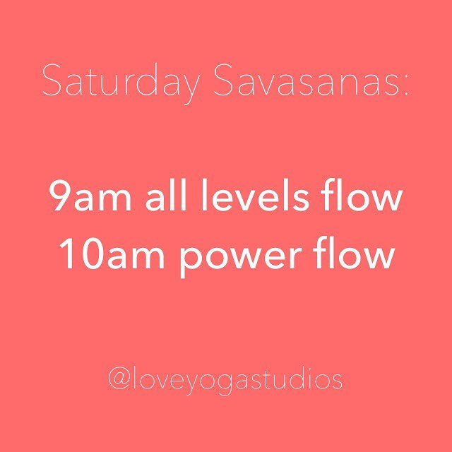 Saturdays in Love Love Yoga Saturdays Savasana weekend